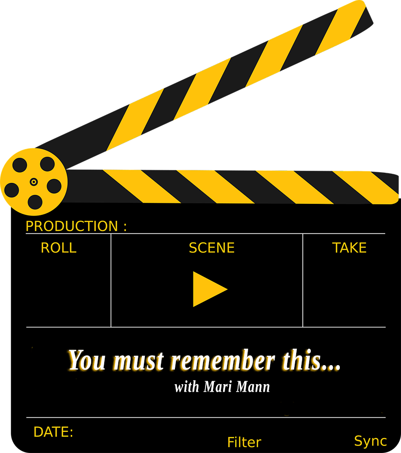 "Movie clapper with ""You must remember this... with Mari Mann."