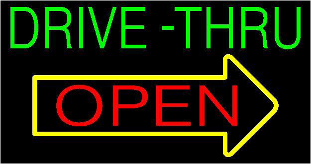 Drive-Thru in green and red Open in yellow arrow on a black background.