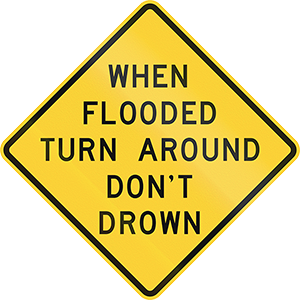 Caution sign - When Flooded, Turn Around, Don't Drown