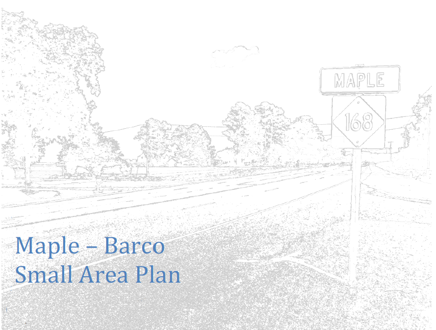 "Drawing of road with highway sign 168 and with ""Maple-Barco Small Area Plan written on across the road area."